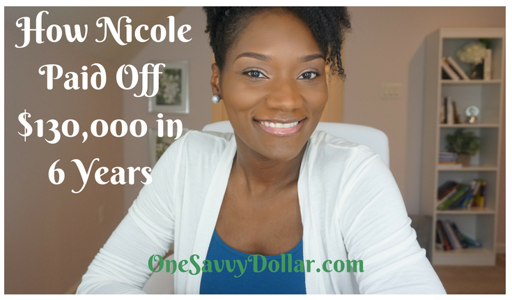 How Nicole Paid Off $130,000 Debt in 6 Years