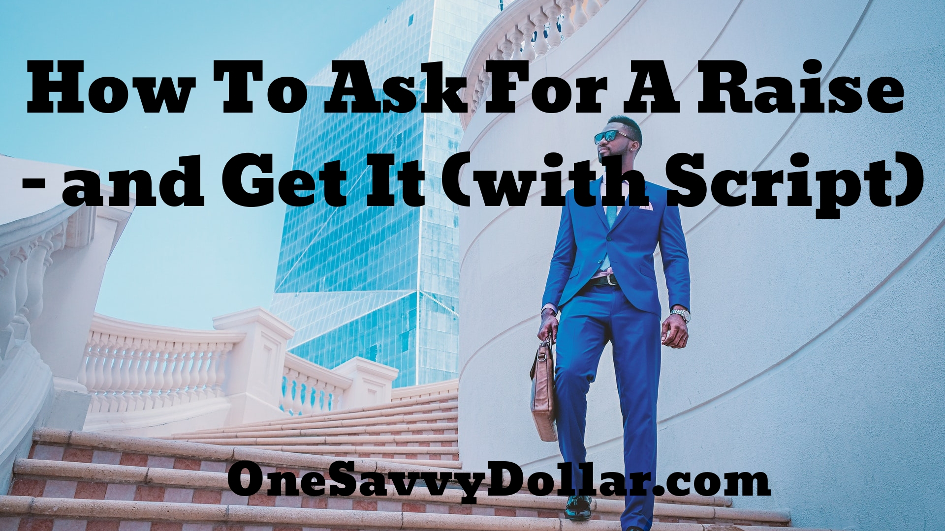 How to Ask For Raise and Get it With Script