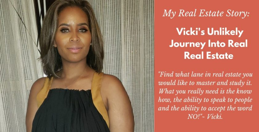 My Real Estate Story: Vicki's Unlikely Journey Into Real Estate